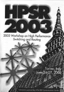 Cover of: HPSR 2003 | Workshop on High Performance Switching and Routing (2003 Turin, Italy)