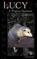 Cover of: Lucy: A Virginia Opossum (Cover-to-Cover Chapter Books: Animal Adv.-Land)