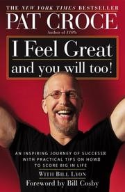 Cover of: I feel great and you will too! | Pat Croce
