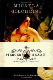 The Fiercer Heart by Micaela Gilchrist