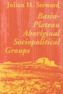 Cover of: Basin-plateau aboriginal sociopolitical groups