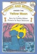Cover of: Henry and Mudge Under the Yellow Moon |