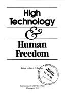 Cover of: HIGH TECH & HUMAN FREEDOM
