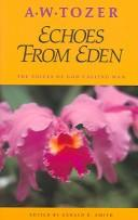 Echoes from Eden by A. W. Tozer
