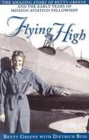 Cover of: Flying high | Betty Greene