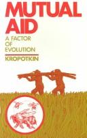 Mutual Aid: A Factor of Evolution and Including: