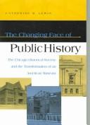 Cover of: The Changing Face Of Public History
