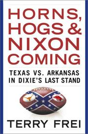 Cover of: Horns, hogs, and Nixon coming | Terry Frei