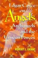 Cover of: Edgar Cayce on Angels, Archangels, and the Unseen Forces