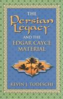 Cover of: The Persian Legacy and the Edgar Cayce Material