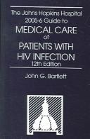 Cover of: The The Johns Hopkins Hospital 2005-06 Guide to Medical Care of Patients with HIV Infection, Revised (Johns Hopkins Guide to the Medical Care of Patients with HIV) | John G. Bartlett