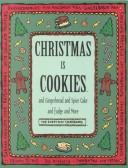 Cover of: Christmas Is Cookies and Gingerbread and Spice Cake and Fudge and More