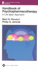 Handbook of Psychopharmacotherapy by Mani N Pavuluri, Philip G Janicak