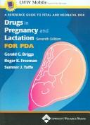 Cover of: Drugs in Pregnancy and Lactation, Seventh Edition, for PDA: A Reference Guide to Fetal and Neonatal Risk | Gerald G. Briggs