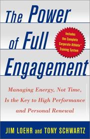 Cover of: The Power of Full Engagement: Managing Energy, Not Time, is the Key to High Performance and Personal Renewal
