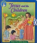 Jesus and the Children (Babys First Bible Stories)