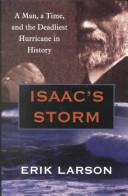 Cover of: Isaac's Storm: A Man, a Time, and the Deadliest Hurricane in History