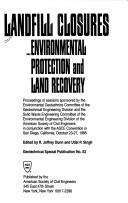 Cover of: Landfill closures-- environmental protection and land recovery