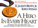 Cover of: A hero in every heart | [compiled] by H. Jackson Brown, Jr. and Robyn Spizman.