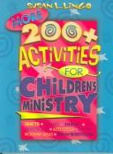 Cover of: More 200+ activities for children's ministry |