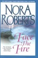 Cover of: Face the fire by Nora Roberts