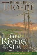 Cover of: All Rivers to the Sea
