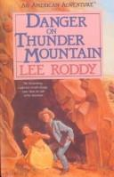 Cover of: Danger on Thunder Mountain (An American Adventure #3) | Lee Roddy