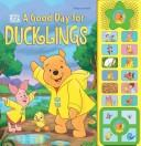 Cover of: A Good Day For Ducklings |