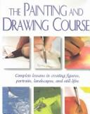 Cover of: The Painting and Drawing Course |