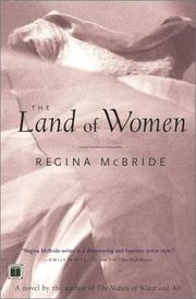 Cover of: The land of women | Regina McBride