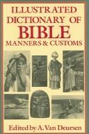 Cover of: Illustrated Dictionary of Bible Manners & Customs