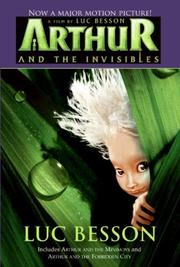 Cover of: Arthur and the Invisibles Movie Tie-in Edition | Luc Besson