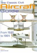 Cover of: The Classic Civil Aircraft Guide | David Donald