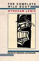 Cover of: The complete Wild body | Wyndham Lewis