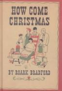 How come Christmas by Roark Bradford