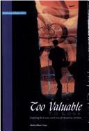 Cover of: Too Valuable to Lose | William D. Taylor