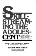 Cover of: Skill-streaming the adolescent |