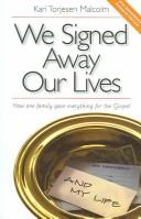 Cover of: We Signed Away Our Lives | Kari Torjesen Malcolm