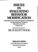 Cover of: Issues in evaluating behavior modification | Drake Conference on Professional Issues in Behavior Analysis Drake University 1974.