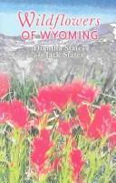 Cover of: Wildflowers of Wyoming | Diantha States