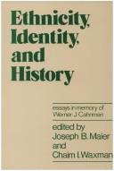Cover of: Ethnicity, Identity, and History | Joseph B. Maier