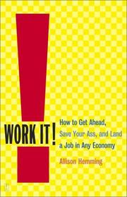 Cover of: Work It! How to Get Ahead, Save Your Ass, and Land a Job in Any Economy