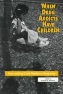 Cover of: When drug addicts have children |