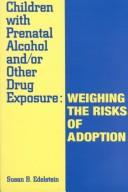 Cover of: Children With Prenatal Alcohol & or Other Drug Exposure | Susan B. Edelstein