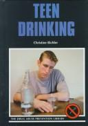 Cover of: Teen Drinking (Drug Abuse Prevention Library) | Christine Bichler