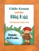 Cover of: Little Grunt and the Big Egg |