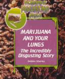 Cover of: Marijuana and Your Lungs |
