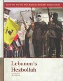 Lebanons Hezbollah (Inside the Worlds Most Infamous Terrorist Organizations)