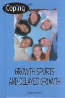 Cover of: Coping With Growth Spurts and Delayed Growth |