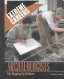 Cover of: Archaeologists | Holly Cefrey
